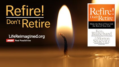 Refire Don't Retire from Life Reimagined