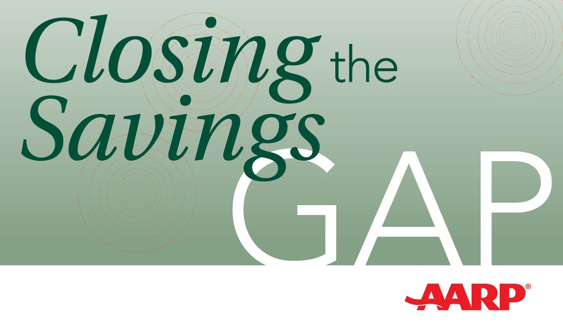 Closing the Savings Gap™
