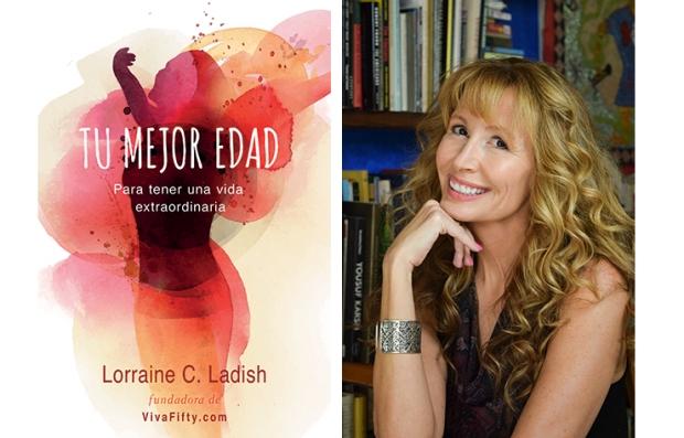 Portada del libro Tu mejor edad y del retrato de su autora Lorraine Ladish