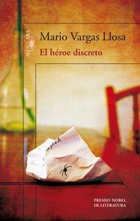 Portada del libro El Héroe discreto del escritor peruano Mario Vargas Llosa, ganador del Nobel de Literatura